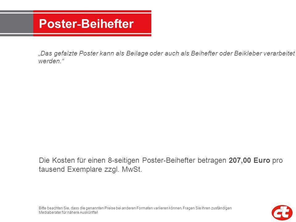 Poster - Beihefter Das gefalzte Poster kann als Beilage oder auch als Beihefter oder Beikleber verarbeitet werden. Die Kosten für einen 8 - seitigen P