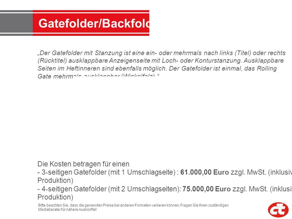 Gatefolder/Backfolder Der Gatefolder mit Stanzung ist eine ein - oder mehrmals nach links (Titel) oder rechts (Rücktitel) ausklappbare Anzeigenseite m