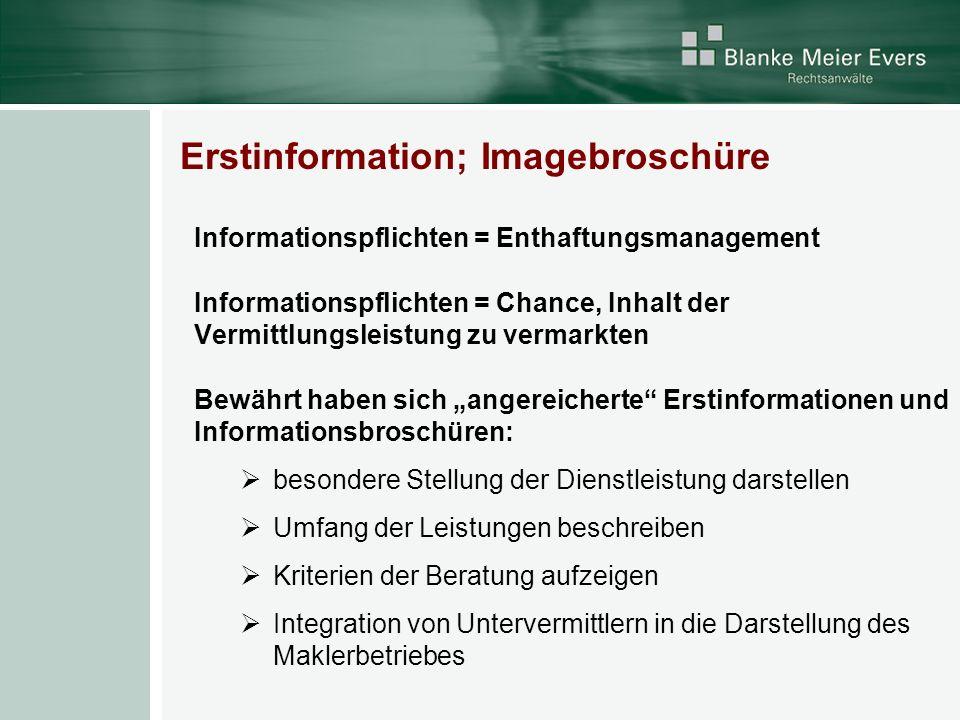 Erstinformation; Imagebroschüre Informationspflichten = Enthaftungsmanagement Informationspflichten = Chance, Inhalt der Vermittlungsleistung zu verma