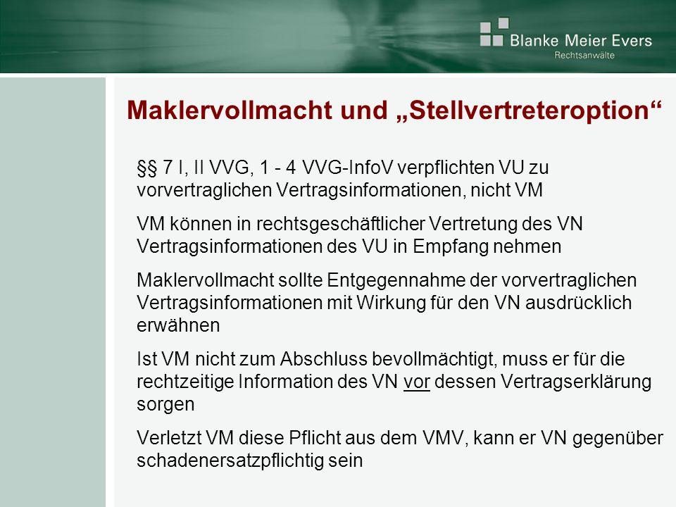 Maklervollmacht und Stellvertreteroption §§ 7 I, II VVG, 1 - 4 VVG-InfoV verpflichten VU zu vorvertraglichen Vertragsinformationen, nicht VM VM können