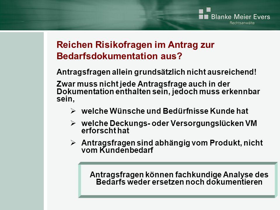Reichen Risikofragen im Antrag zur Bedarfsdokumentation aus? Antragsfragen allein grundsätzlich nicht ausreichend! Zwar muss nicht jede Antragsfrage a