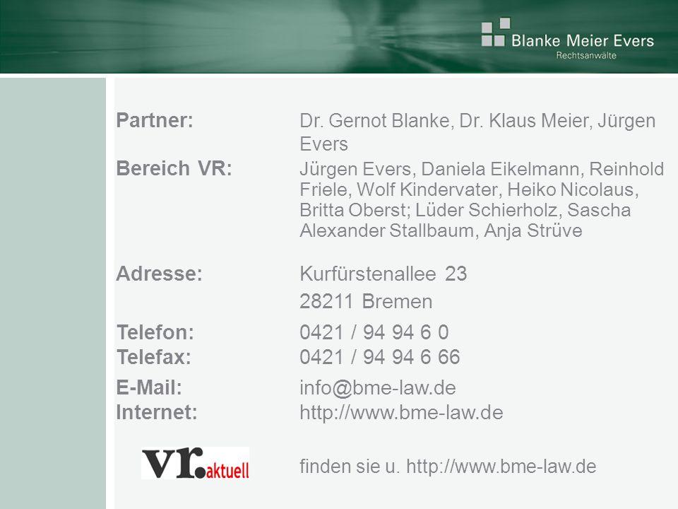 Partner: Dr. Gernot Blanke, Dr. Klaus Meier, Jürgen Evers Bereich VR: Jürgen Evers, Daniela Eikelmann, Reinhold Friele, Wolf Kindervater, Heiko Nicola