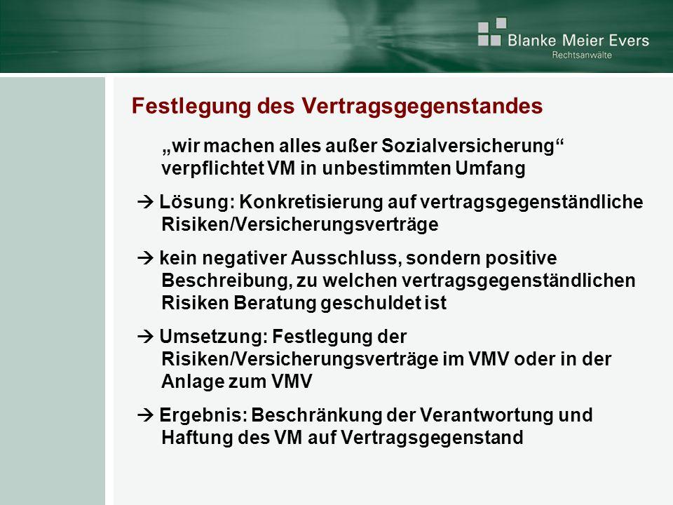 Festlegung des Vertragsgegenstandes wir machen alles außer Sozialversicherung verpflichtet VM in unbestimmten Umfang Lösung: Konkretisierung auf vertr