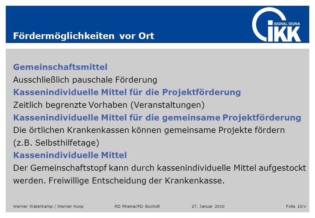 27. Januar 2010Werner Waterkamp / Werner Koop RD Rheine/RD BocholtFolie 10/x Fördermöglichkeiten vor Ort Gemeinschaftsmittel Ausschließlich pauschale
