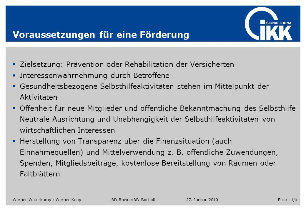 27. Januar 2010Werner Waterkamp / Werner Koop RD Rheine/RD BocholtFolie 11/x Voraussetzungen für eine Förderung Zielsetzung: Prävention oder Rehabilit