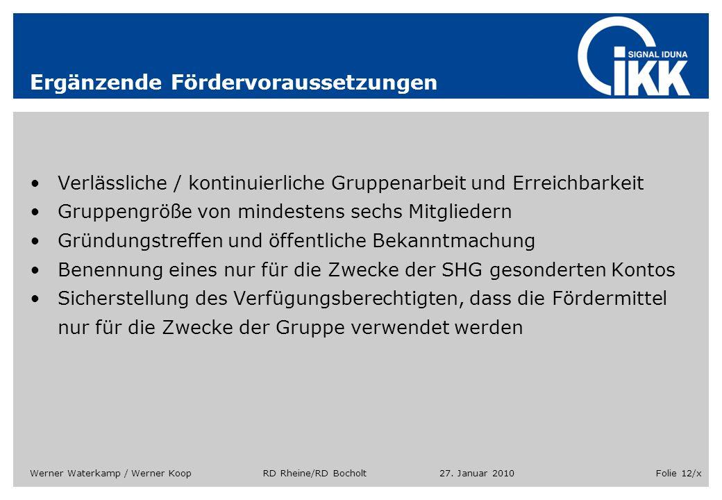 27. Januar 2010Werner Waterkamp / Werner Koop RD Rheine/RD BocholtFolie 12/x Ergänzende Fördervoraussetzungen Verlässliche / kontinuierliche Gruppenar