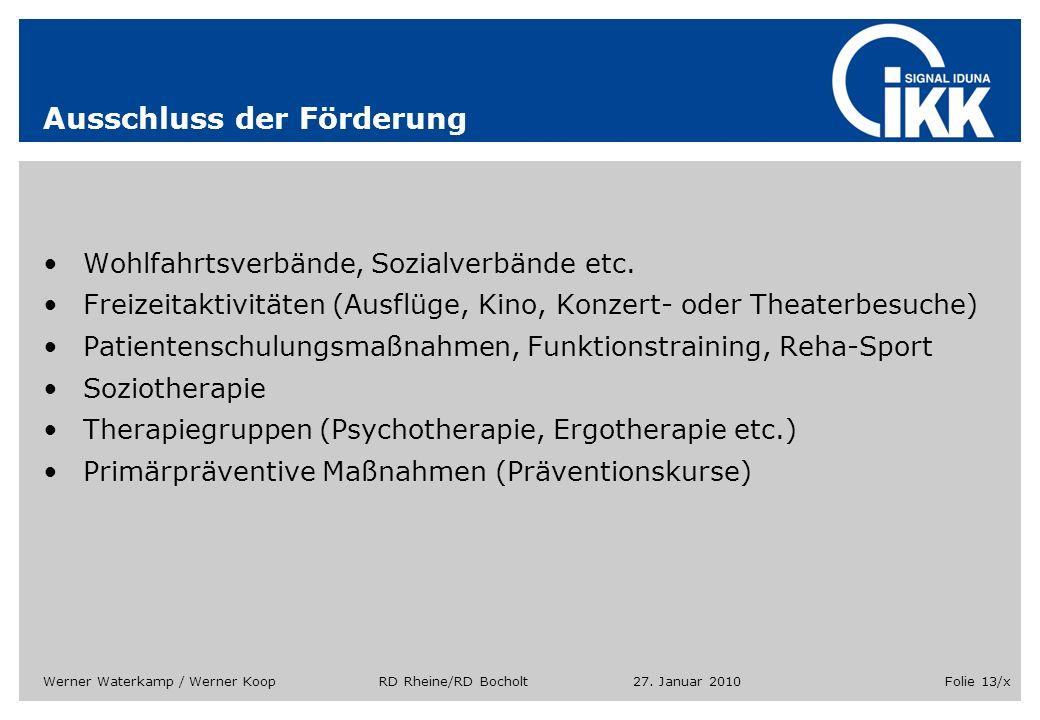 27. Januar 2010Werner Waterkamp / Werner Koop RD Rheine/RD BocholtFolie 13/x Ausschluss der Förderung Wohlfahrtsverbände, Sozialverbände etc. Freizeit
