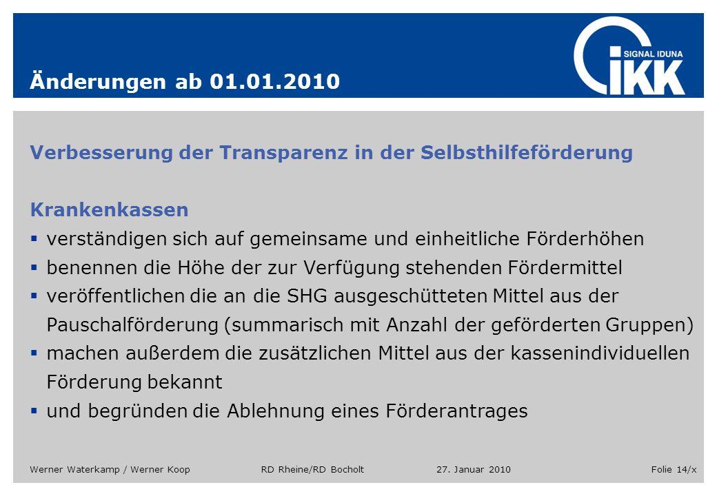 27. Januar 2010Werner Waterkamp / Werner Koop RD Rheine/RD BocholtFolie 14/x Änderungen ab 01.01.2010 Verbesserung der Transparenz in der Selbsthilfef