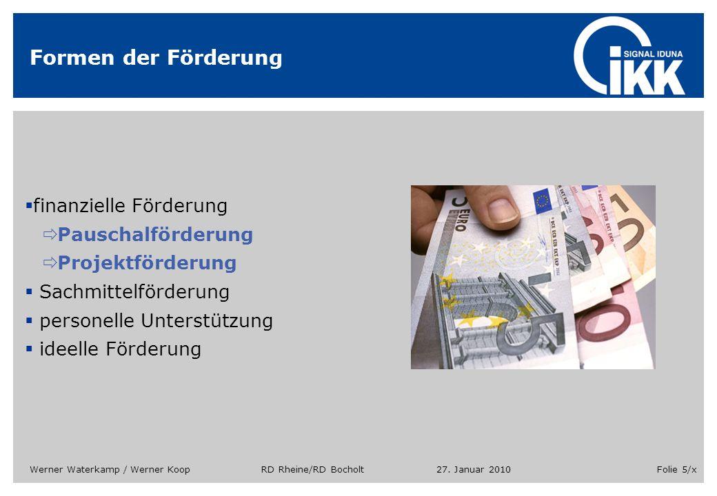 27. Januar 2010Werner Waterkamp / Werner Koop RD Rheine/RD BocholtFolie 5/x Formen der Förderung finanzielle Förderung Pauschalförderung Projektförder