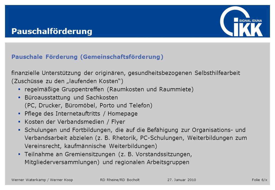 27. Januar 2010Werner Waterkamp / Werner Koop RD Rheine/RD BocholtFolie 6/x Pauschalförderung Pauschale Förderung (Gemeinschaftsförderung) finanzielle