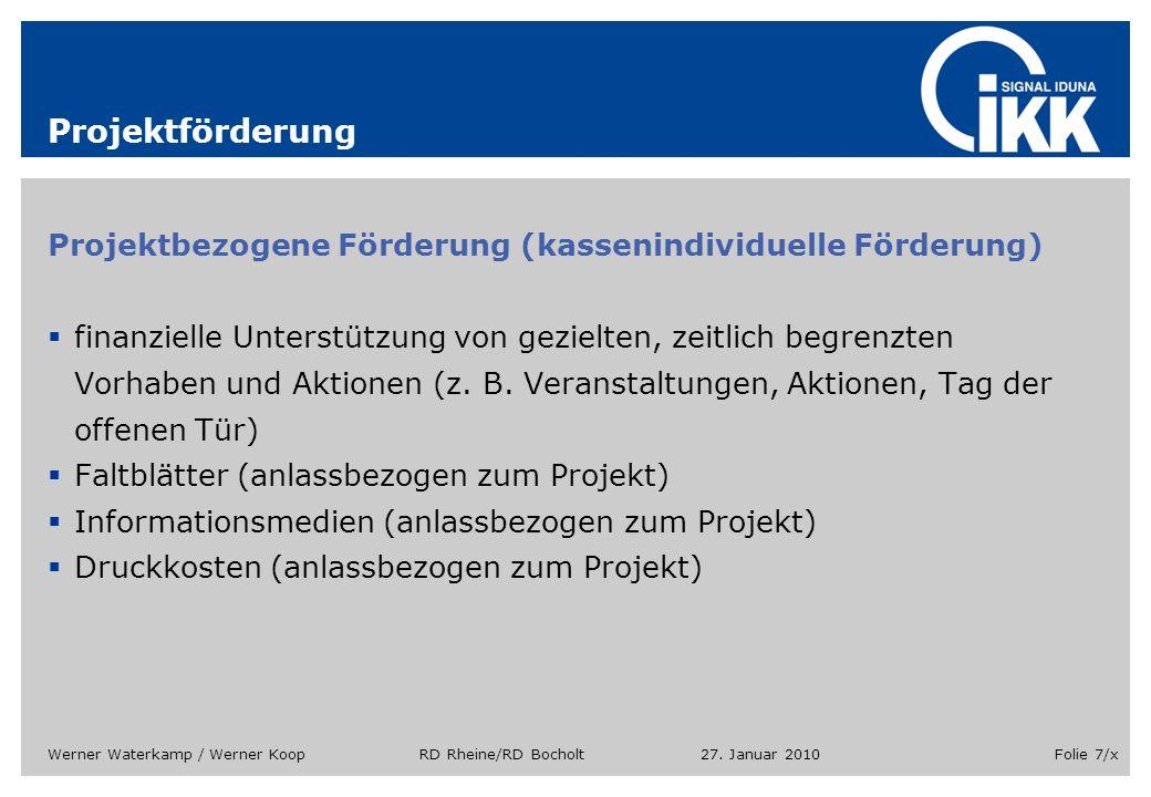 27. Januar 2010Werner Waterkamp / Werner Koop RD Rheine/RD BocholtFolie 7/x Projektförderung Projektbezogene Förderung (kassenindividuelle Förderung)