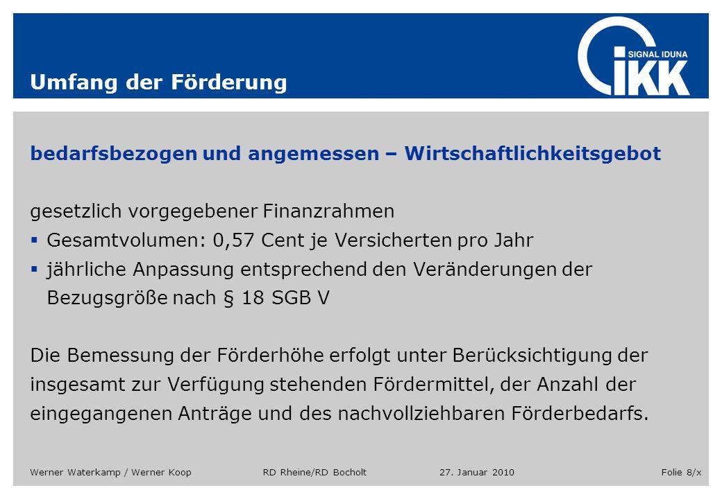 27. Januar 2010Werner Waterkamp / Werner Koop RD Rheine/RD BocholtFolie 8/x Umfang der Förderung bedarfsbezogen und angemessen – Wirtschaftlichkeitsge