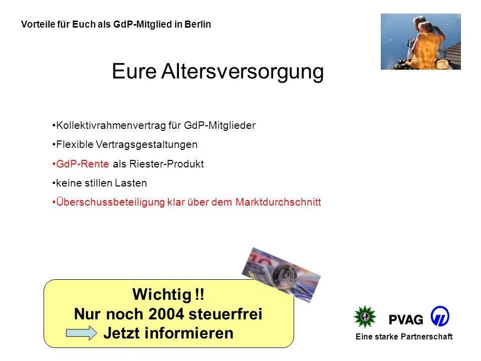 Vorteile für Euch als GdP-Mitglied in Berlin Eure Altersversorgung Eine starke Partnerschaft Kollektivrahmenvertrag für GdP-Mitglieder Flexible Vertragsgestaltungen GdP-Rente als Riester-Produkt keine stillen Lasten Überschussbeteiligung klar über dem Marktdurchschnitt Wichtig !.