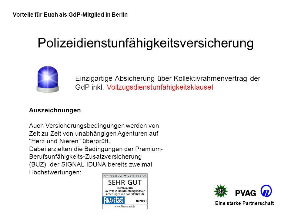 Vorteile für Euch als GdP-Mitglied in Berlin Polizeidienstunfähigkeitsversicherung Eine starke Partnerschaft Einzigartige Absicherung über Kollektivrahmenvertrag der GdP inkl.