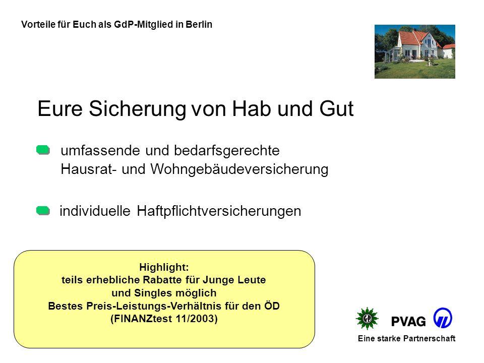 Vorteile für Euch als GdP-Mitglied in Berlin Eure Unfallabsicherung Eine starke Partnerschaft leistungsstarker Basisschutz individuelle und bedarfsgerechte Komfortabsicherung Einbindung des Dienst-/ Polizeidienstunfähigkeitsrisikos beitragsfreier Einschluss des Infektionsrisikos bei Polizeibeschäftigten