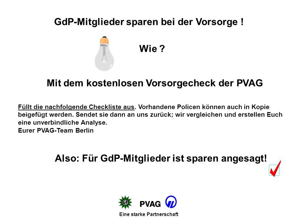 Vorteile für Euch als GdP-Mitglied in Berlin Eure Sicherung von Hab und Gut Eine starke Partnerschaft umfassende und bedarfsgerechte Hausrat- und Wohn