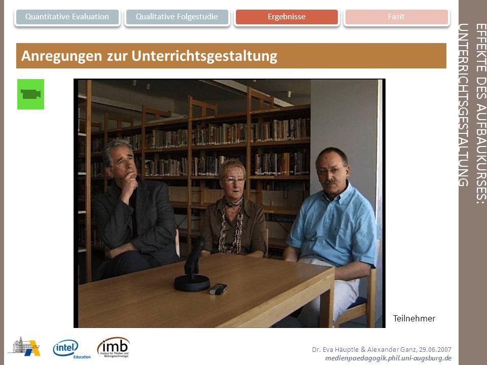 Dr. Eva Häuptle & Alexander Ganz, 29.06.2007 medienpaedagogik.phil.uni-augsburg.de EFFEKTE DES AUFBAUKURSES:UNTERRICHTSGESTALTUNG Quantitative Evaluat