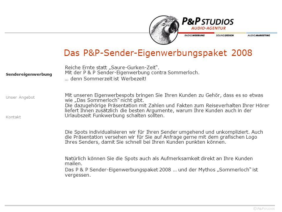 Reiche Ernte statt Saure-Gurken-Zeit.Mit der P & P Sender-Eigenwerbung contra Sommerloch.