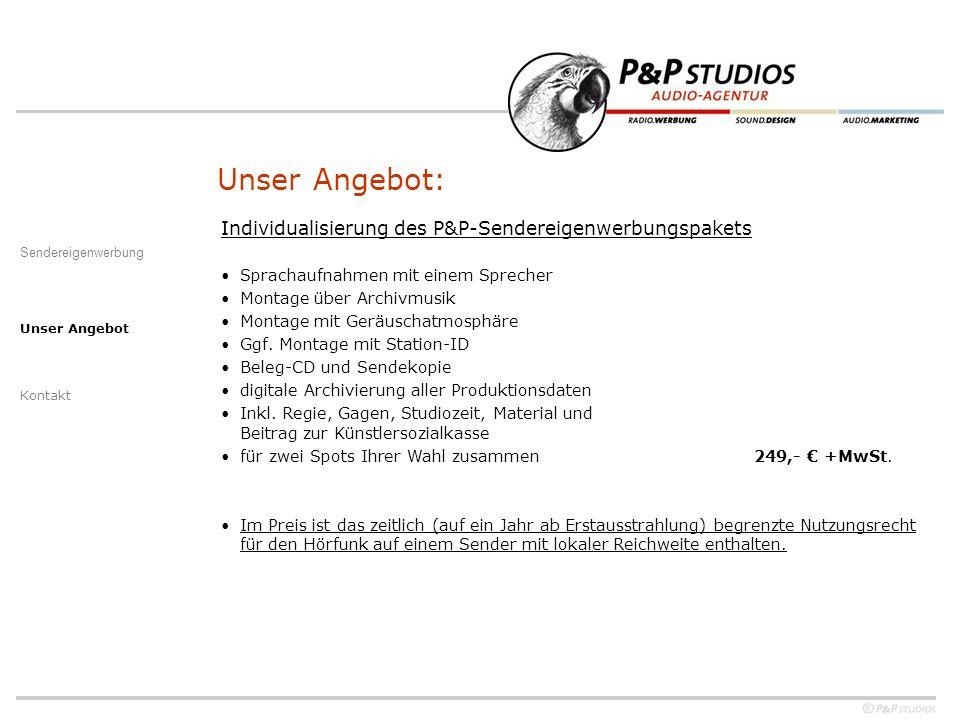 Individualisierung des P&P-Sendereigenwerbungspakets Sprachaufnahmen mit einem Sprecher Montage über Archivmusik Montage mit Geräuschatmosphäre Ggf.