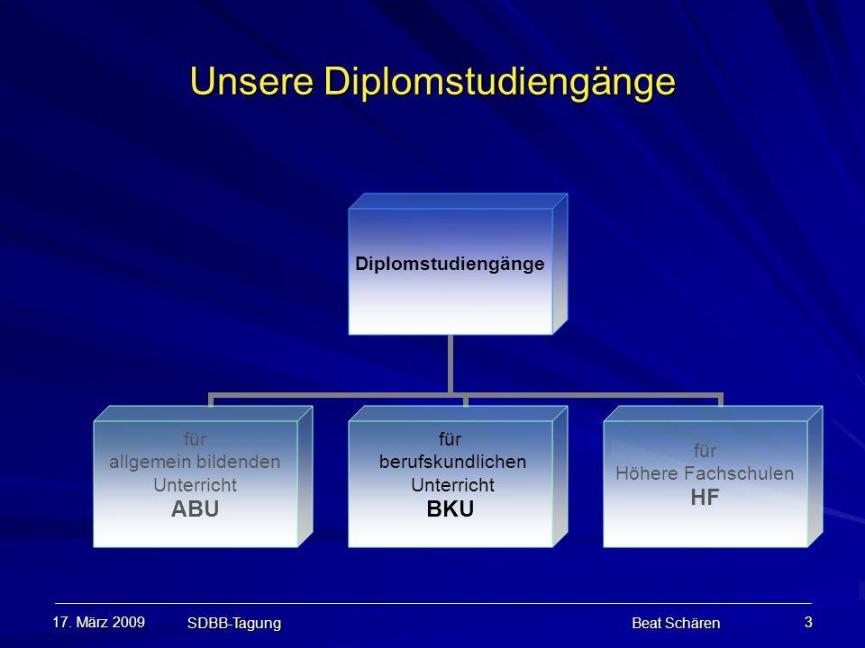 17. März 2009 SDBB-Tagung Beat Schären 3 Unsere Diplomstudiengänge Diplomstudiengänge für allgemein bildenden Unterricht ABU für berufskundlichen Unte