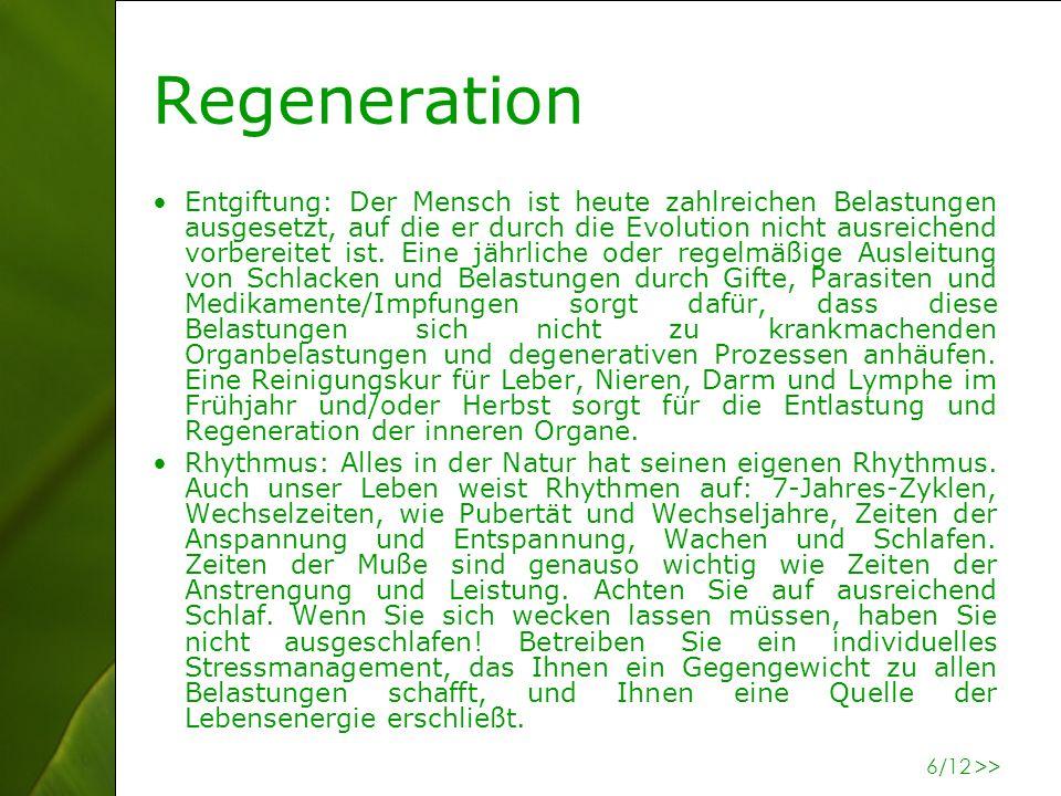 6 Regeneration Entgiftung: Der Mensch ist heute zahlreichen Belastungen ausgesetzt, auf die er durch die Evolution nicht ausreichend vorbereitet ist.
