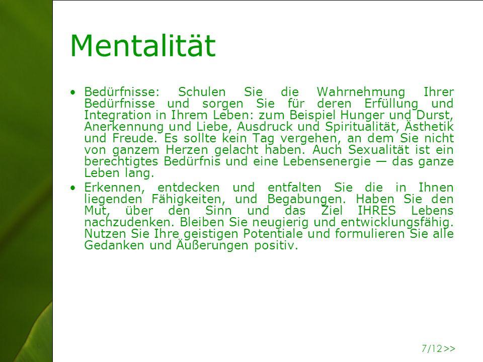 7 Mentalität Bedürfnisse: Schulen Sie die Wahrnehmung Ihrer Bedürfnisse und sorgen Sie für deren Erfüllung und Integration in Ihrem Leben: zum Beispie