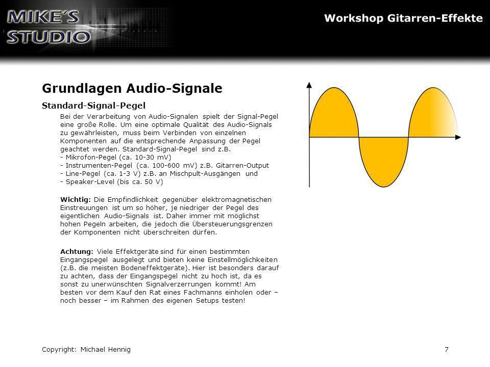 Copyright: Michael Hennig8 Grundlagen Audio-Signale Digitale Signale Zur Verarbeitung von Audio-Signalen in Computern oder modernen, digitalen Effektgeräten muss das elektrische Audio- Signal in digitale Werte (=Zahlen) umgewandelt werden.
