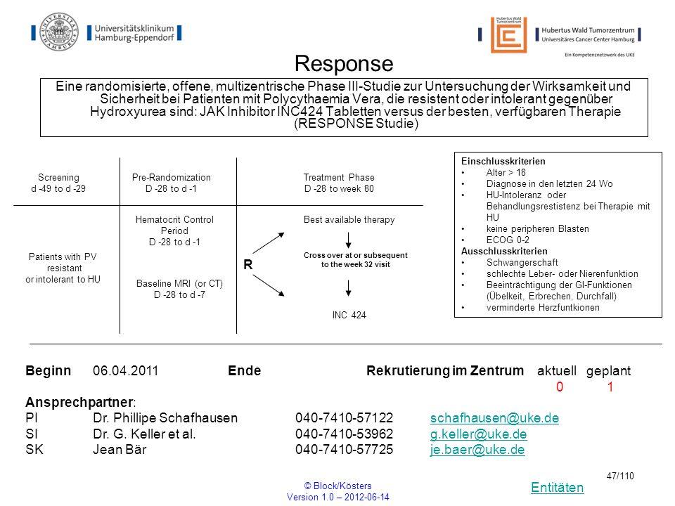 Entitäten © Block/Kösters Version 1.0 – 2012-06-14 47/110 Response Eine randomisierte, offene, multizentrische Phase III-Studie zur Untersuchung der W