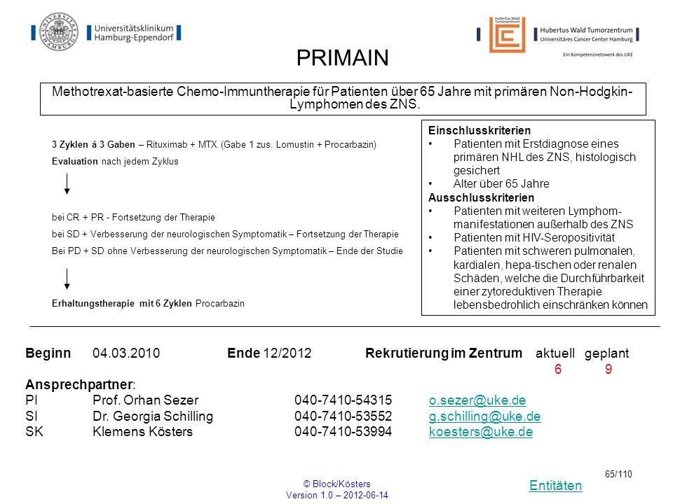 Entitäten © Block/Kösters Version 1.0 – 2012-06-14 65/110 PRIMAIN Methotrexat-basierte Chemo-Immuntherapie für Patienten über 65 Jahre mit primären No
