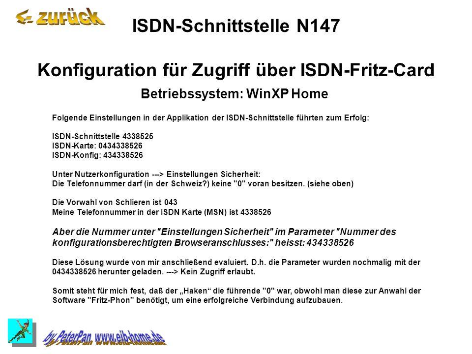 Folgende Einstellungen in der Applikation der ISDN-Schnittstelle führten zum Erfolg: ISDN-Schnittstelle 4338525 ISDN-Karte: 0434338526 ISDN-Konfig: 434338526 Unter Nutzerkonfiguration ---> Einstellungen Sicherheit: Die Telefonnummer darf (in der Schweiz?) keine 0 voran besitzen.