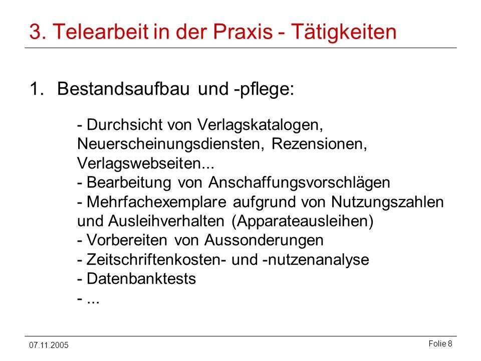 07.11.2005 Folie 9 3.Telearbeit in der Praxis - Tätigkeiten 2.
