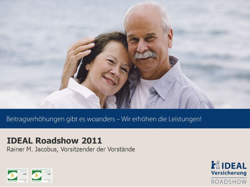 1 IDEAL Roadshow 2011 Rainer M. Jacobus, Vorsitzender der Vorstände