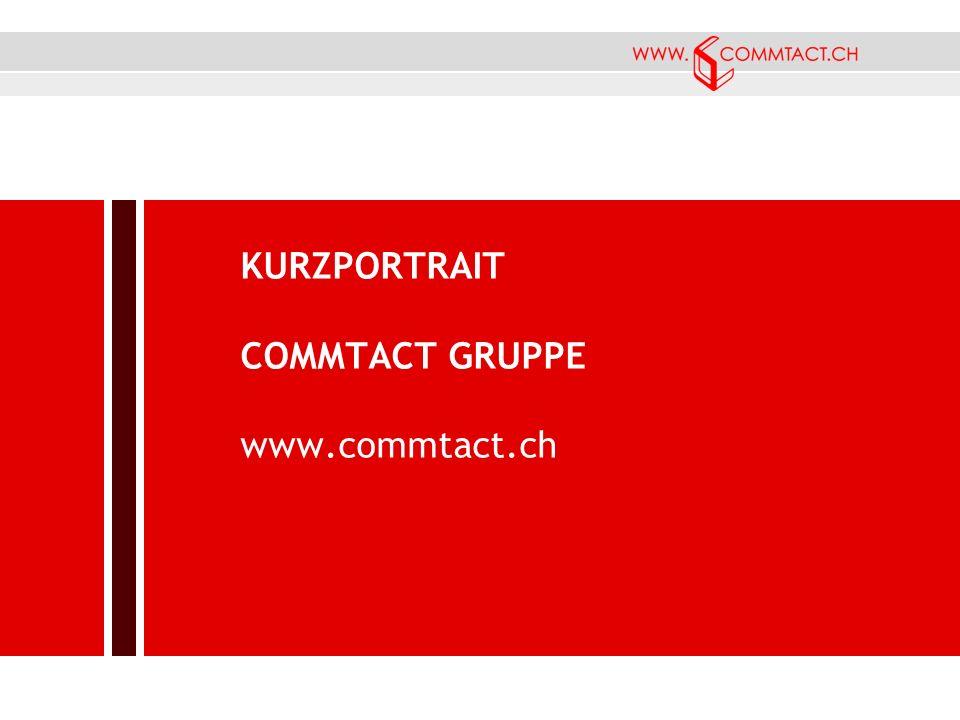 KURZPORTRAIT COMMTACT GRUPPE www.commtact.ch