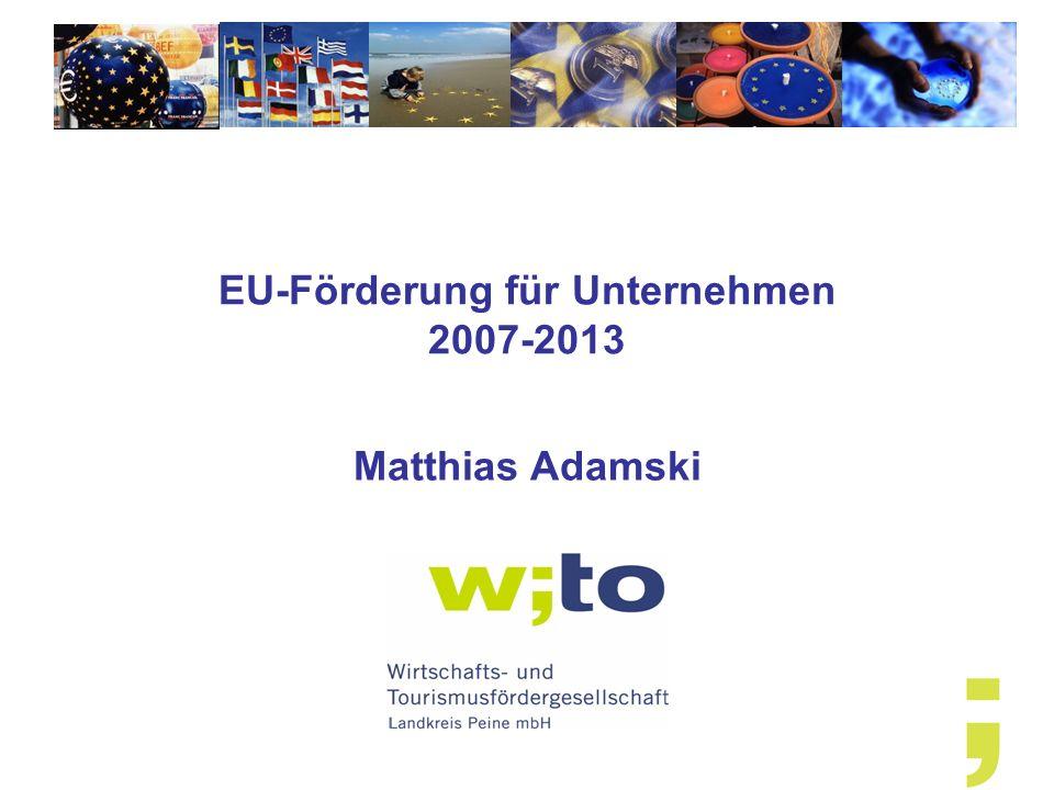 EU-Förderung für Unternehmen 2007-2013 Matthias Adamski