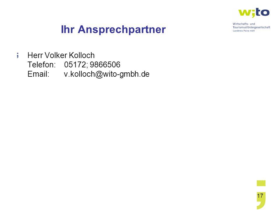 17 Ihr Ansprechpartner Herr Volker Kolloch Telefon: 05172; 9866506 Email: v.kolloch@wito-gmbh.de