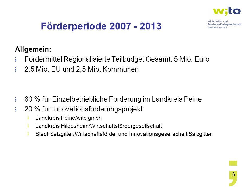 6 Förderperiode 2007 - 2013 Allgemein: Fördermittel Regionalisierte Teilbudget Gesamt: 5 Mio. Euro 2,5 Mio. EU und 2,5 Mio. Kommunen 80 % für Einzelbe