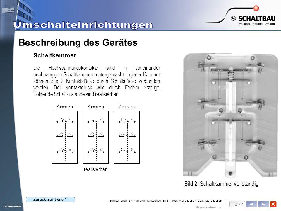 2 / 7 Umschalteinrichtungen.pps Schaltbau GmbH · 81677 München · Klausenburger Str. 6 · Telefon: (089) 9 30 05-0 · Telefax: (089) 9 30 05-350 © Schalt