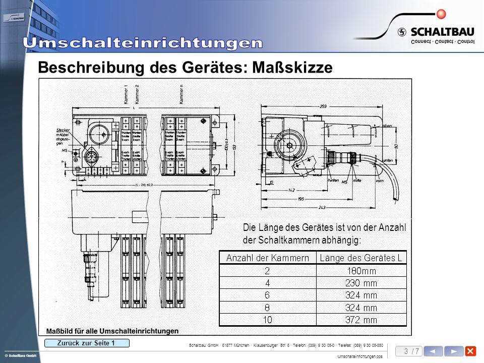 3 / 7 Umschalteinrichtungen.pps Schaltbau GmbH · 81677 München · Klausenburger Str. 6 · Telefon: (089) 9 30 05-0 · Telefax: (089) 9 30 05-350 © Schalt