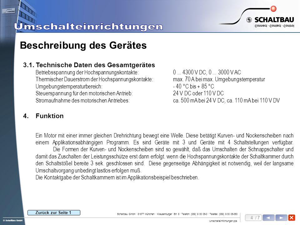 4 / 7 Umschalteinrichtungen.pps Schaltbau GmbH · 81677 München · Klausenburger Str. 6 · Telefon: (089) 9 30 05-0 · Telefax: (089) 9 30 05-350 © Schalt