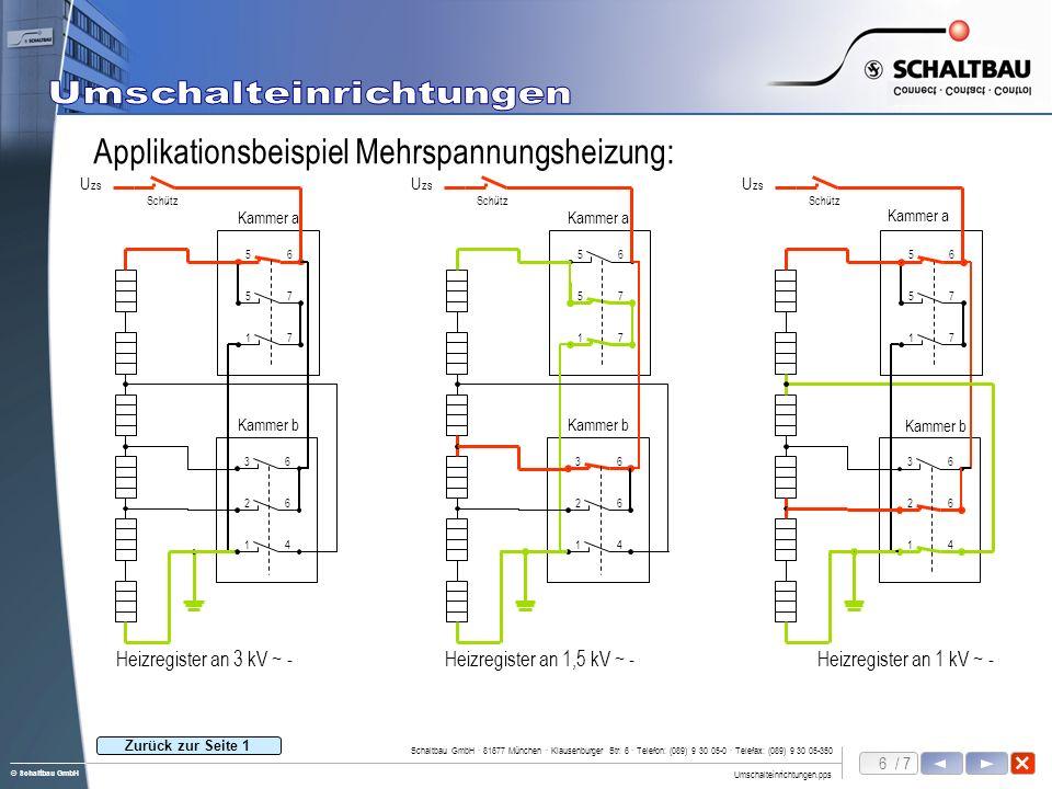 6 / 7 Umschalteinrichtungen.pps Schaltbau GmbH · 81677 München · Klausenburger Str. 6 · Telefon: (089) 9 30 05-0 · Telefax: (089) 9 30 05-350 © Schalt