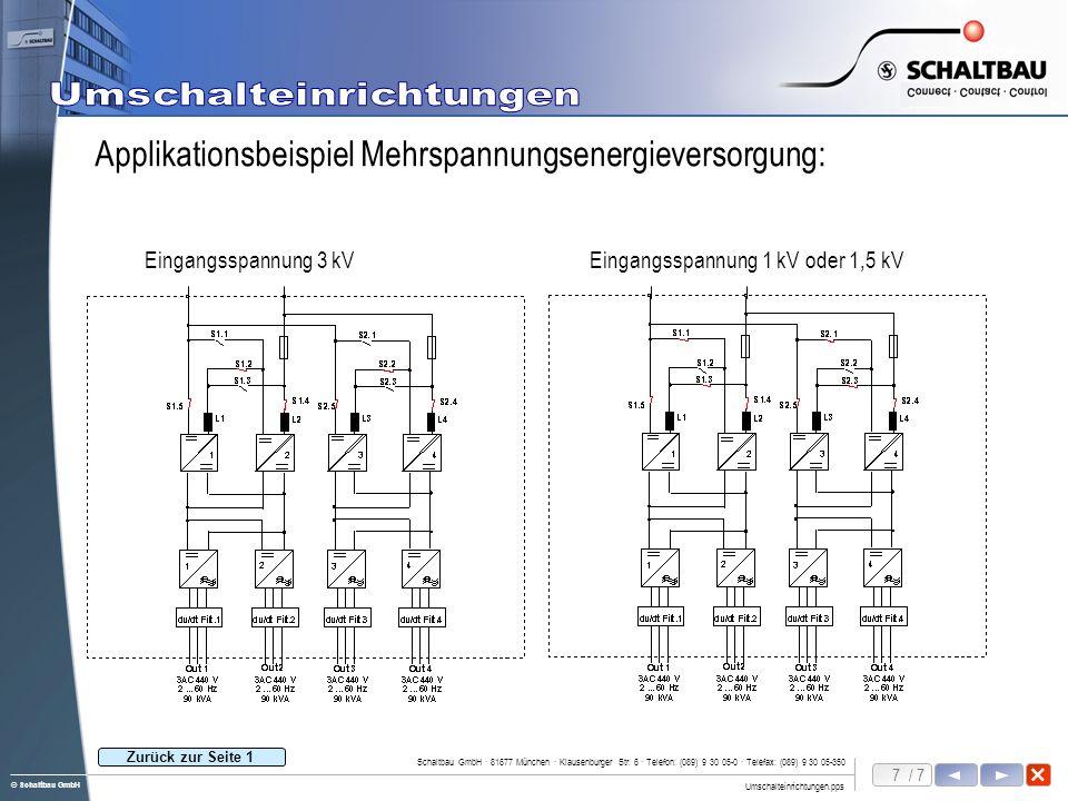 7 / 7 Umschalteinrichtungen.pps Schaltbau GmbH · 81677 München · Klausenburger Str. 6 · Telefon: (089) 9 30 05-0 · Telefax: (089) 9 30 05-350 © Schalt