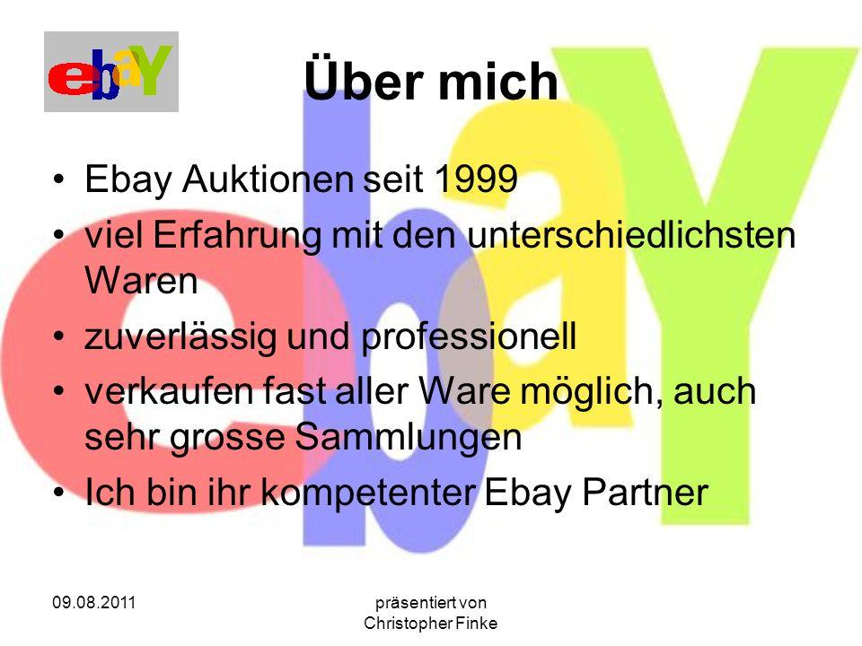 09.08.2011präsentiert von Christopher Finke Über mich Ebay Auktionen seit 1999 viel Erfahrung mit den unterschiedlichsten Waren zuverlässig und profes