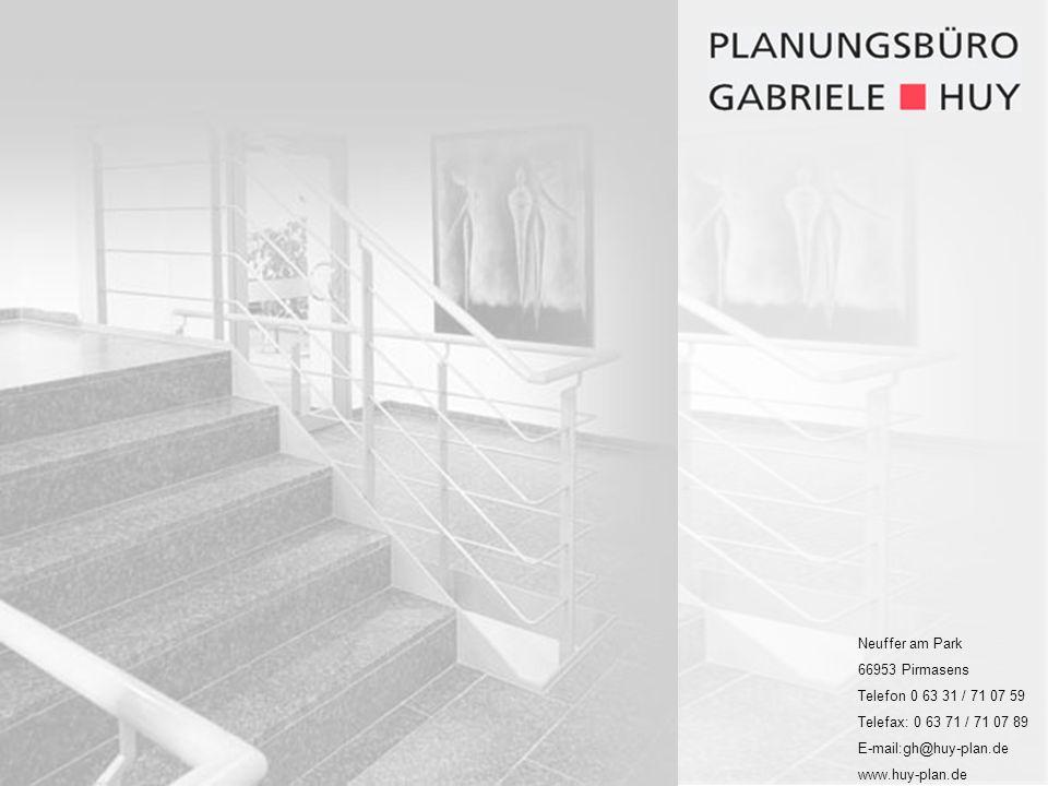 Neuffer am Park 66953 Pirmasens Telefon 0 63 31 / 71 07 59 Telefax: 0 63 71 / 71 07 89 E-mail:gh@huy-plan.de www.huy-plan.de