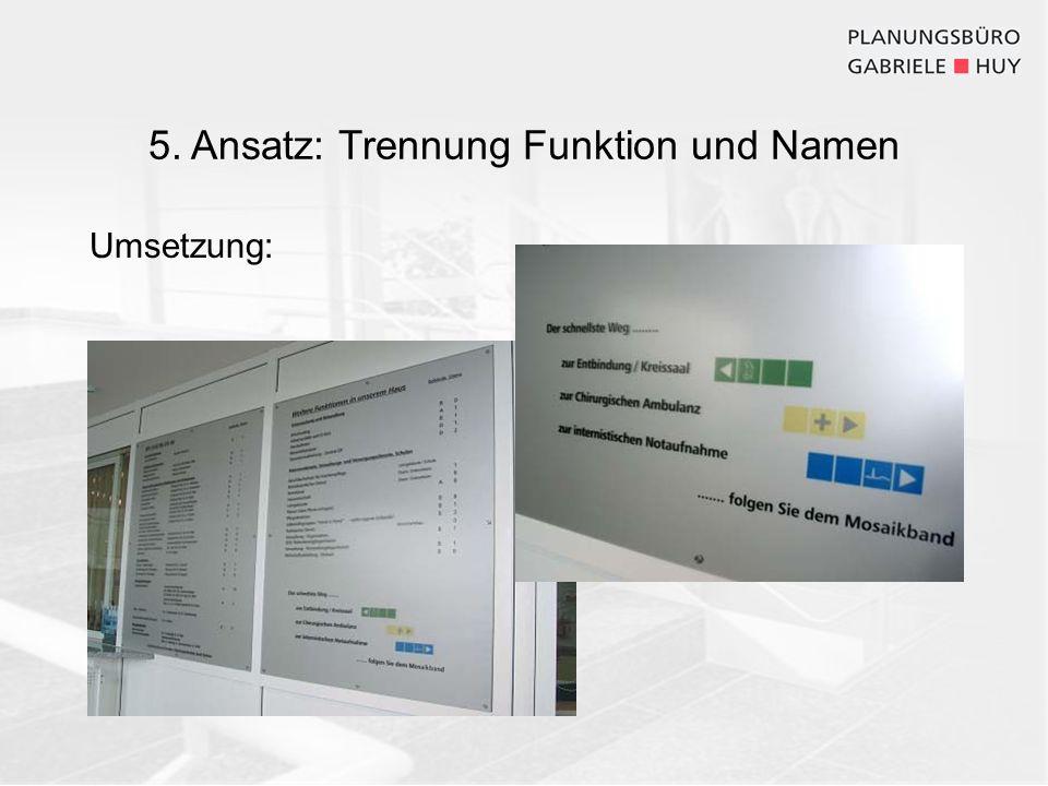 5. Ansatz: Trennung Funktion und Namen Umsetzung: