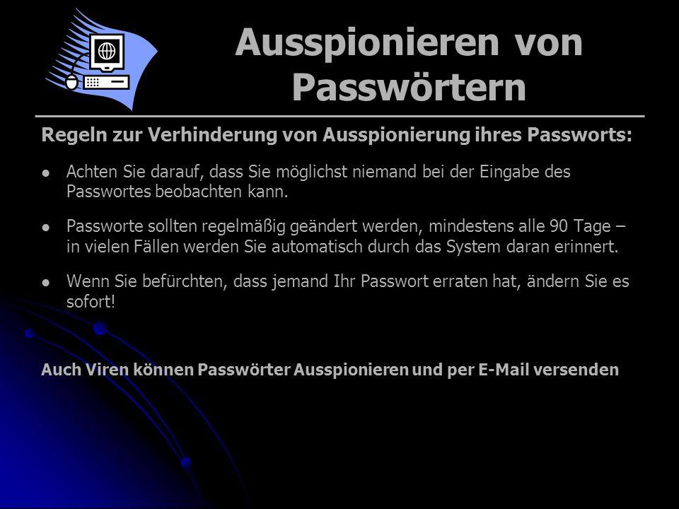 Ausspionieren von Passwörtern Regeln zur Verhinderung von Ausspionierung ihres Passworts: Achten Sie darauf, dass Sie möglichst niemand bei der Eingab