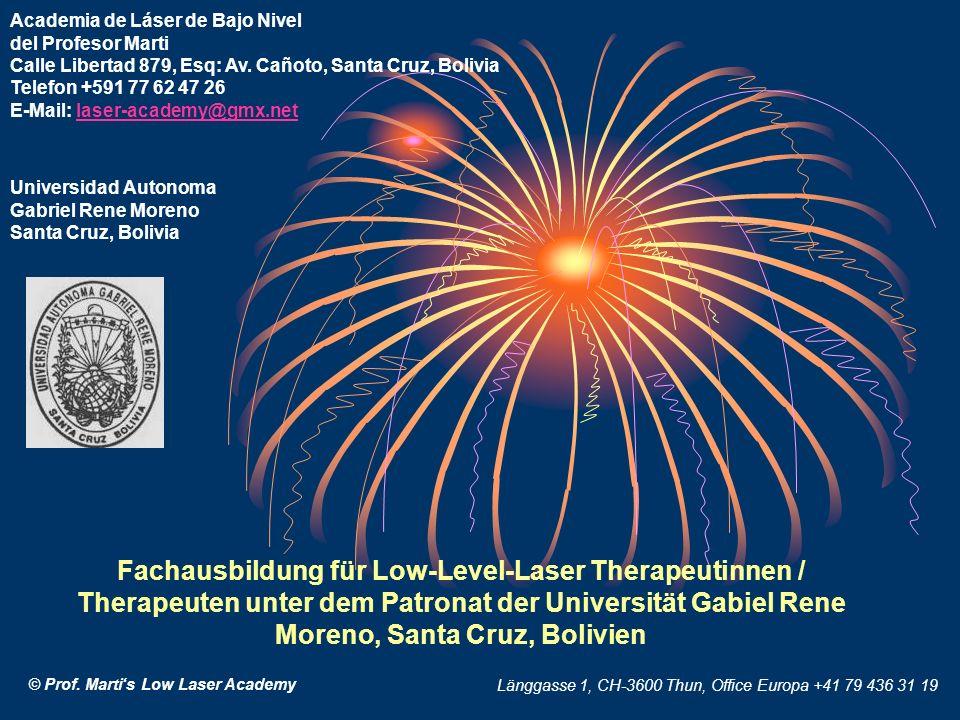 Fachausbildung für Low-Level-Laser Therapeutinnen / Therapeuten unter dem Patronat der Universität Gabiel Rene Moreno, Santa Cruz, Bolivien Academia de Láser de Bajo Nivel del Profesor Marti Calle Libertad 879, Esq: Av.