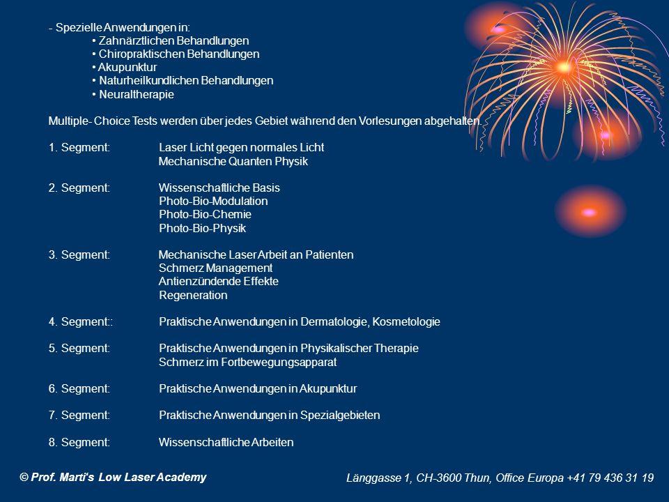 © Prof. Martis Low Laser Academy Länggasse 1, CH-3600 Thun, Office Europa +41 79 436 31 19 - Spezielle Anwendungen in: Zahnärztlichen Behandlungen Chi