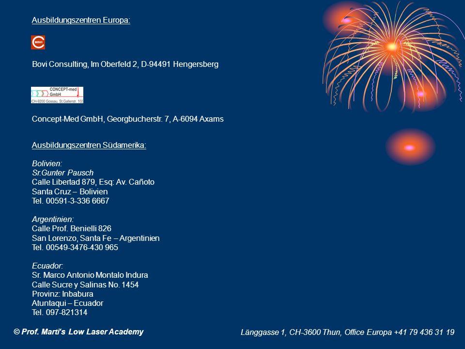© Prof. Martis Low Laser Academy Länggasse 1, CH-3600 Thun, Office Europa +41 79 436 31 19 Ausbildungszentren Europa: Bovi Consulting, Im Oberfeld 2,