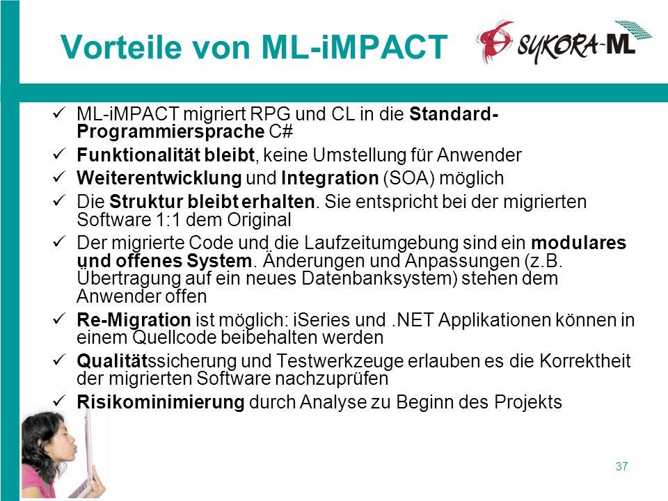 37 Vorteile von ML-iMPACT ML-iMPACT migriert RPG und CL in die Standard- Programmiersprache C# Funktionalität bleibt, keine Umstellung für Anwender We