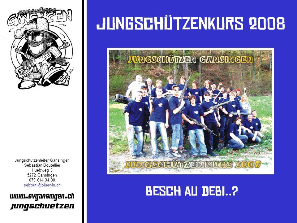 Jungschützenleiter Gansingen Sebastian Boutellier Huebweg 3 5272 Gansingen 079 614 34 00 sebouti@bluewin.ch
